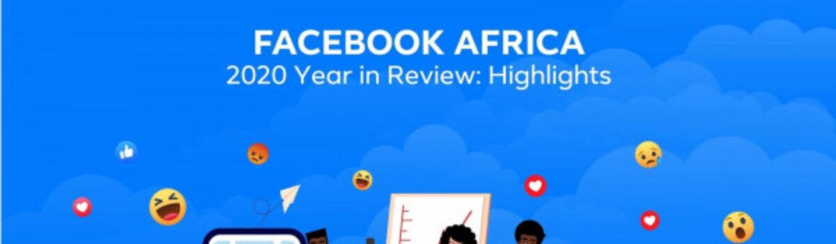 Facebook Dévoile Ses Temps Forts De L'année 2020 En Afrique